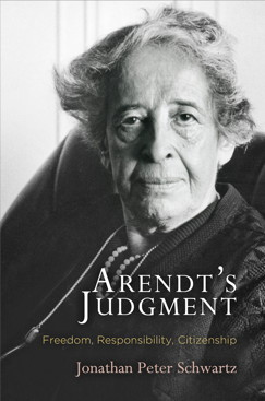 Arendt's Judgment: Freedom, Responsibility, Citizenship